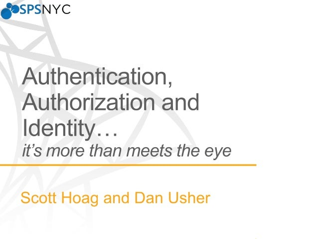 SPSNYC - Authentication, Authorization, and Identity – More than meets the eye…