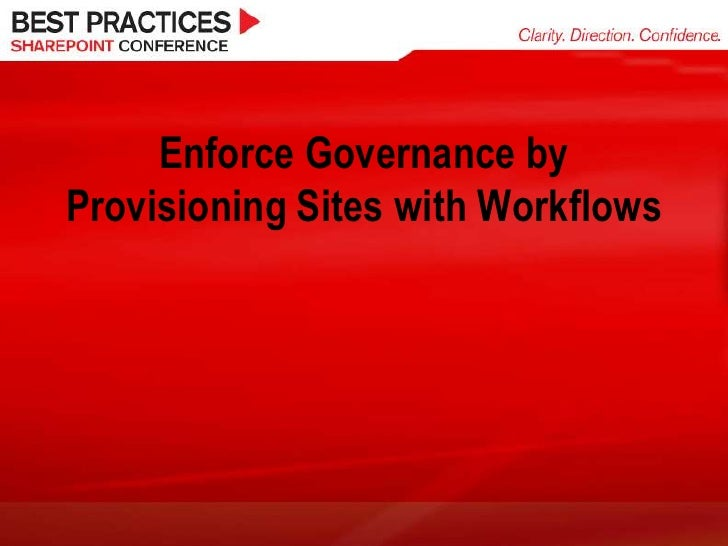 Enforce Governance by Provisioning Sites with Workflows<br />