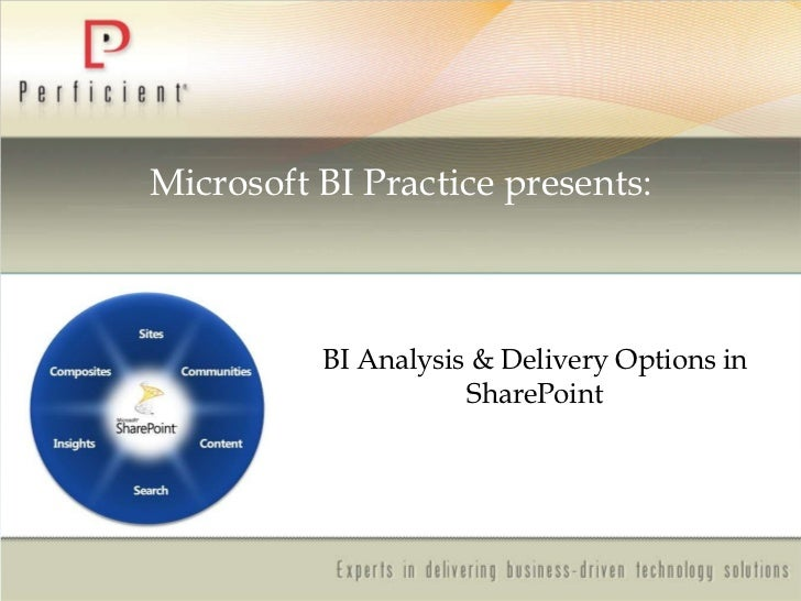 Microsoft BI Practice presents: BI Analysis & Delivery Options in SharePoint