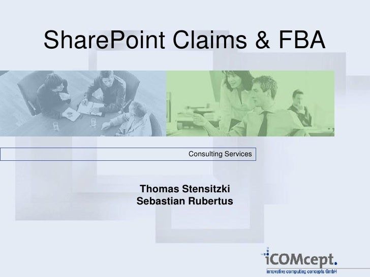 SharePoint Claims & FBA                Consulting Services       Thomas Stensitzki       Sebastian Rubertus