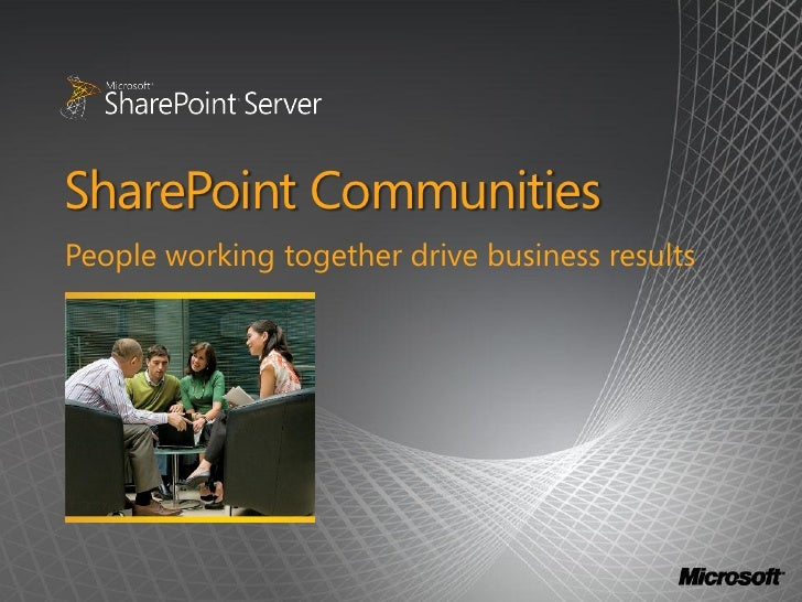 SharePoint Communities People working together drive business results
