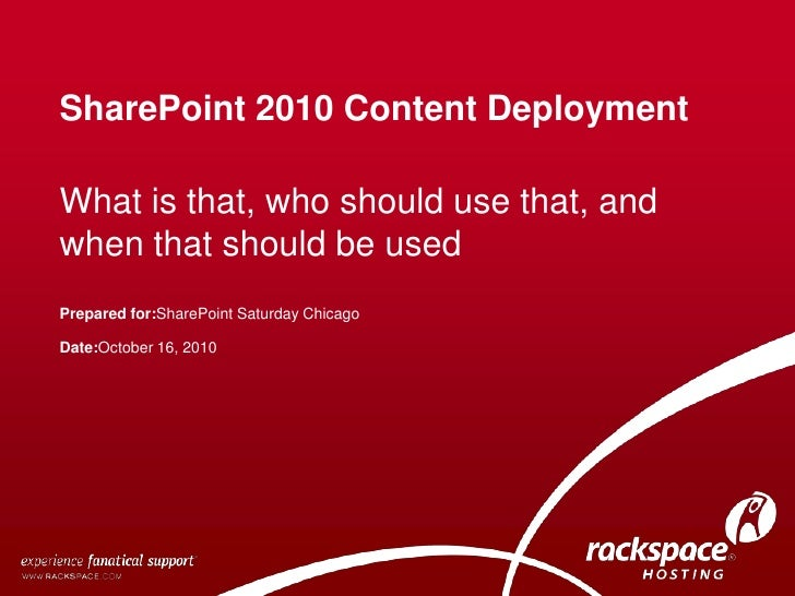 SharePoint 2010 Content Deployment<br />What is that, who should use that, and when that should be used<br />Prepared for:...