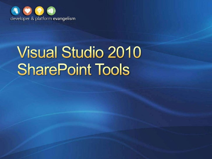 Visual Studio 2010 SharePoint Tools<br />