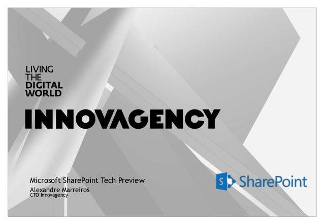 Microsoft SharePoint Tech PreviewCTO InnovagencyAlexandre Marreiros