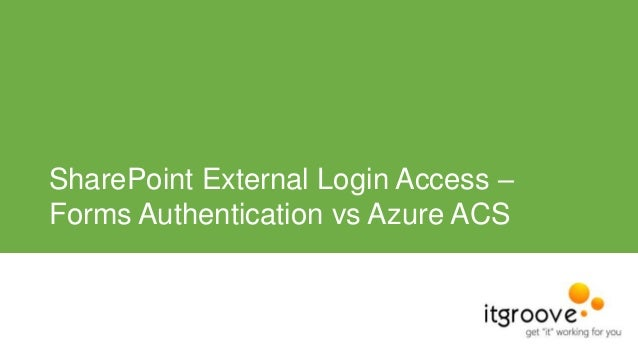 SharePoint External Login Access Forms Authentication vs Azure ACS