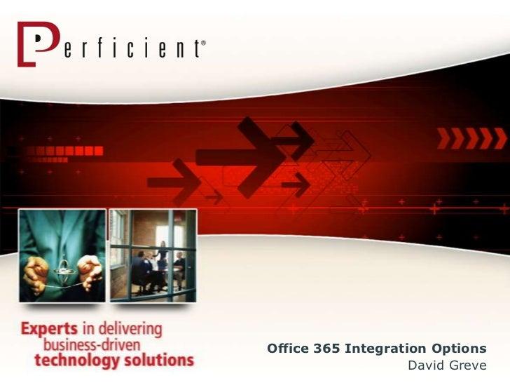 Office 365 Integration Options                    David Greve