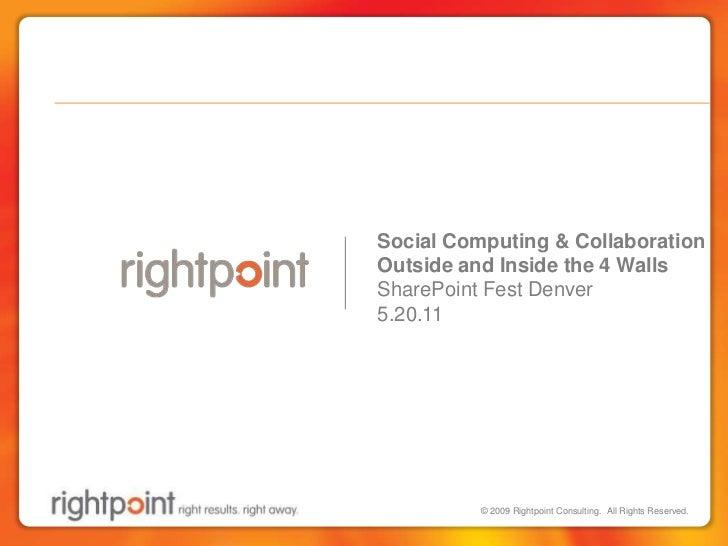 Social Computing & Collaboration <br />Outside and Inside the 4 Walls<br />SharePoint Fest Denver<br />5.20.11<br />