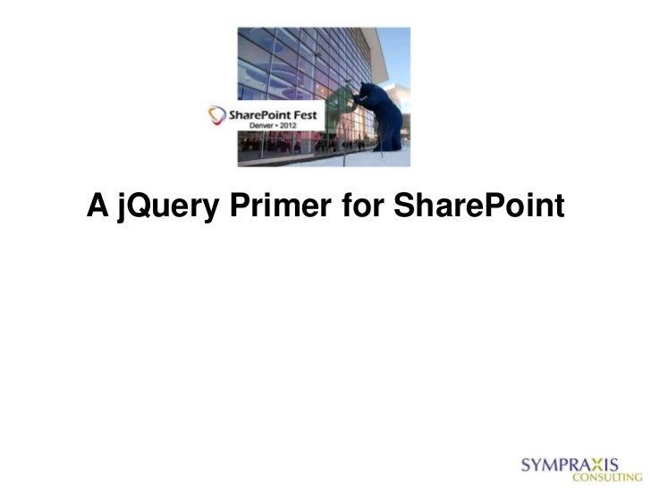 A jQuery Primer for SharePoint