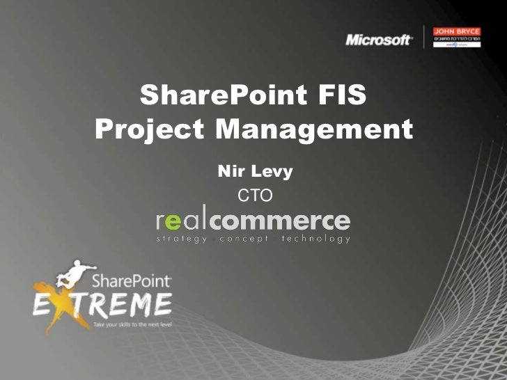 SharePoint FISProject Management      Nir Levy        CTO
