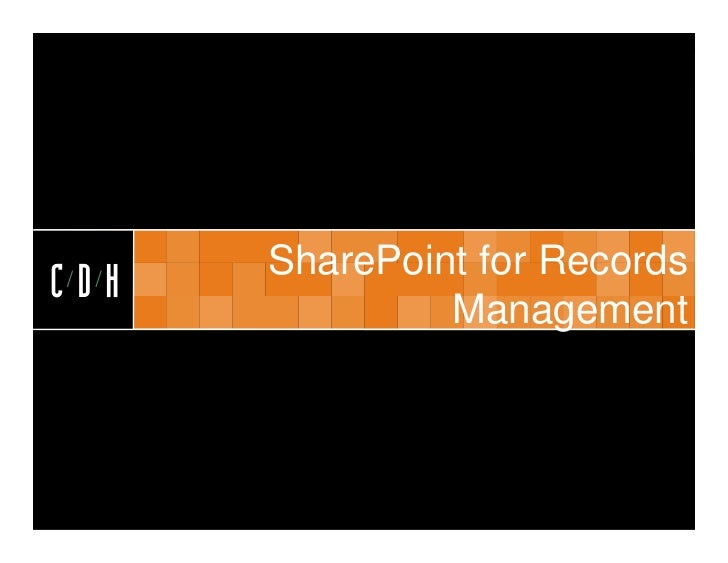 CDH      SharePoint for RecordsCDH               Management