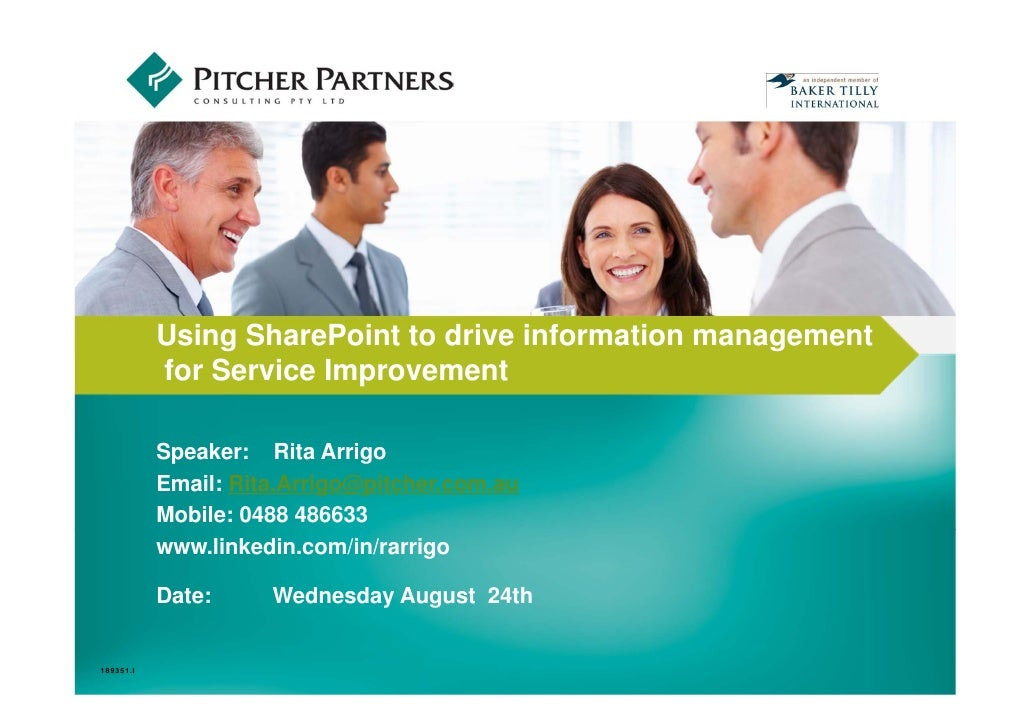 INSERT PHOTO HERE           Using SharePoint to drive information management           for Service Improvement           S...