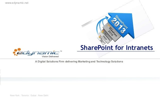 www.edynamic.net A Digital Solutions Firm delivering Marketing and Technology Solutions New York . Toronto . Dubai . New D...