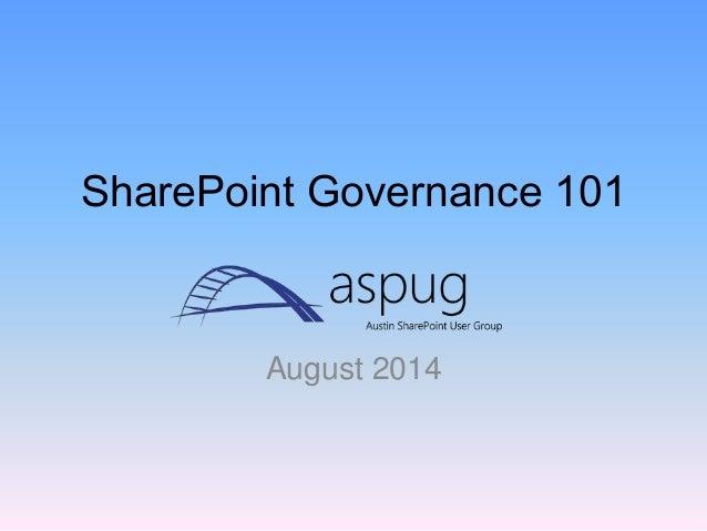 SharePoint Governance 101 August 2014