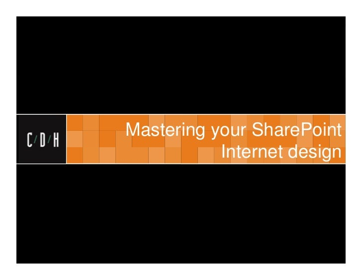 Mastering your SharePoint Internet Design