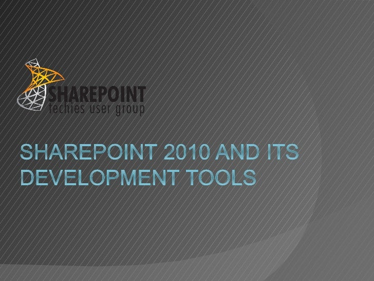 SharePoint 2010 and its development tools
