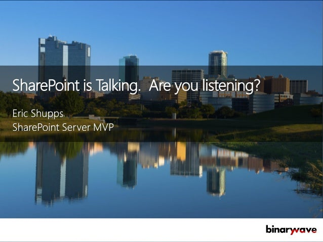 SharePoint is Talking - Are you Listening
