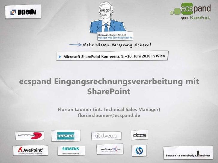 ecspand Eingangsrechnungsverarbeitung mit SharePointFlorian Laumer (int. Technical Sales Manager) florian.laumer@ecspand.d...