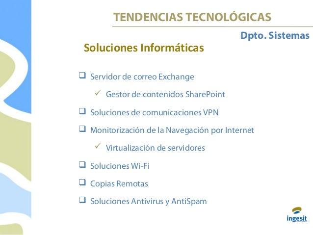 Dpto. Sistemas  Servidor de correo Exchange  Gestor de contenidos SharePoint  Soluciones de comunicaciones VPN  Monito...