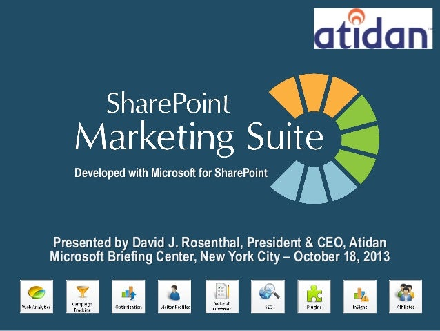 Developed with Microsoft for SharePoint  Presented by David J. Rosenthal, President & CEO, Atidan Microsoft Briefing Cente...
