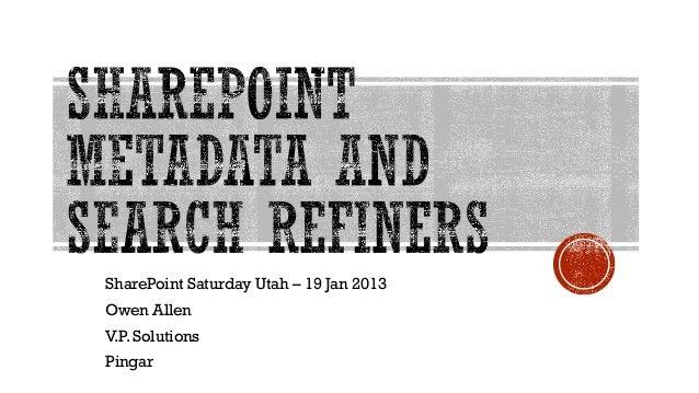 SharePoint Saturday Utah – 19 Jan 2013Owen AllenV.P. SolutionsPingar