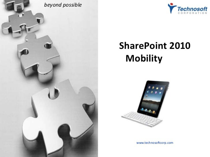 beyond possible                  SharePoint 2010                   Mobilityobile                     www.technosoftcorp.com