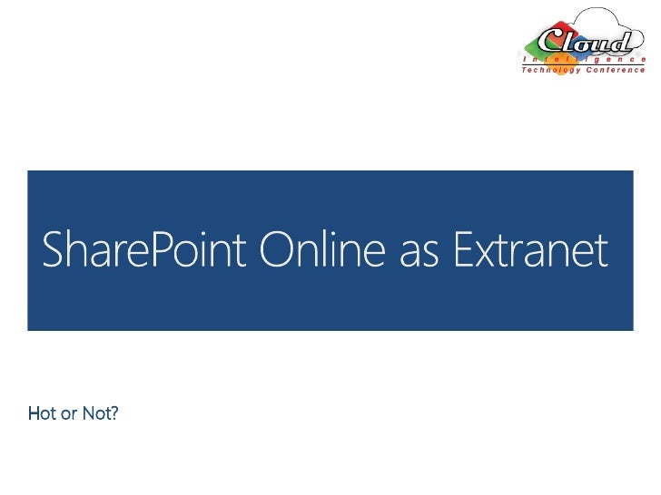 SharePoint Online as Extranet - Hot or Not: 2012 Cloud Intelligence Conference Columbus