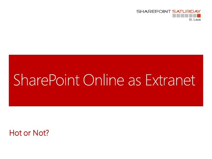 SharePoint Online as Extranet - Hot or Not -- SPSSTL