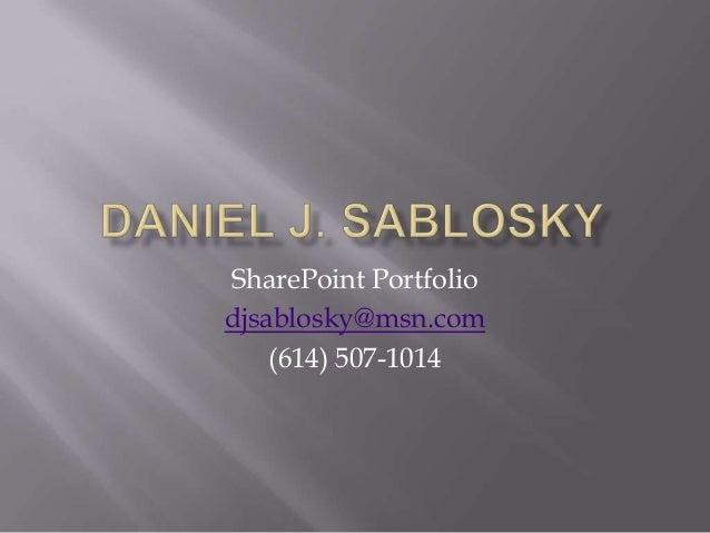 SharePoint Portfolio djsablosky@msn.com (614) 507-1014