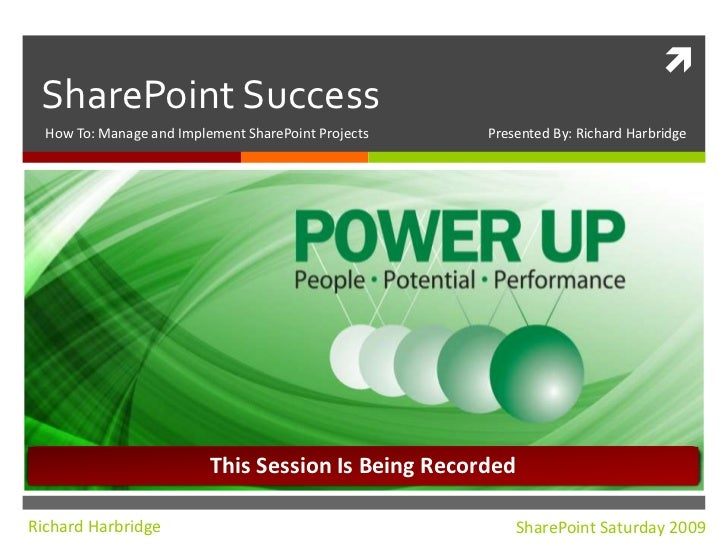 SharePoint Success<br />How To: Manage and Implement SharePoint Projects	                       Presented By: Richard Harb...