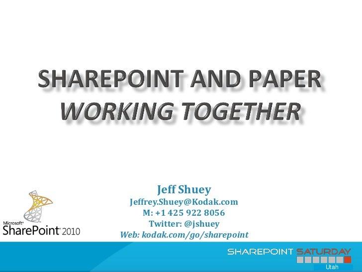 Jeff Shuey Jeffrey.Shuey@Kodak.com     M: +1 425 922 8056      Twitter: @jshueyWeb: kodak.com/go/sharepoint               ...