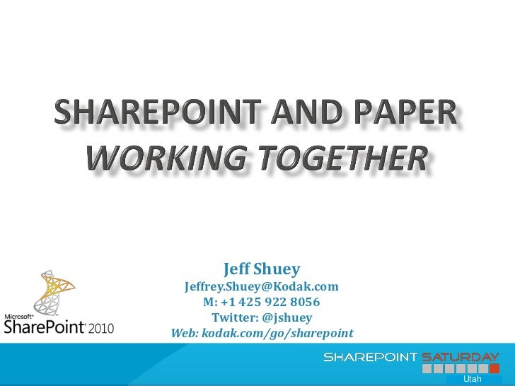 Share point saturday   utah --- sharepoint and paper - 2 dec 2011