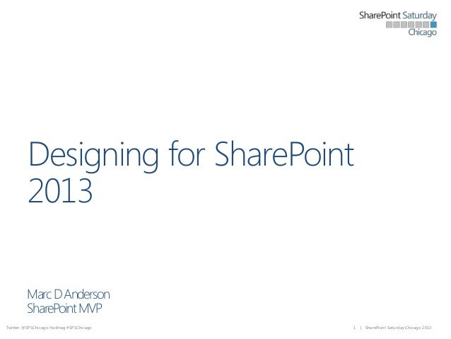 SharePoint Saturday Chicago 2013 - Designing for SharePoint 2013