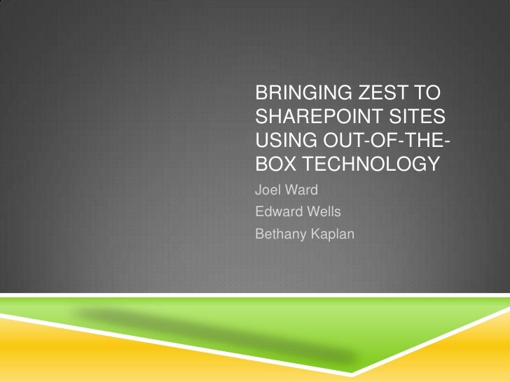 Bringing Zest to SharePoint Sites Using Out-of-the-Box Technology