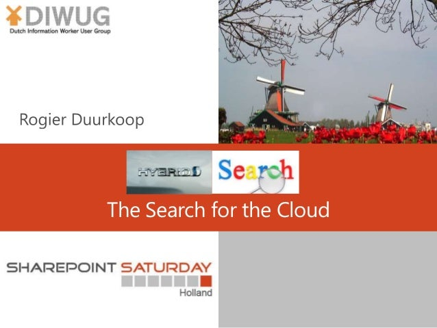 SharePoint Saturday nl 2014: Hybrid Search, The search for the Cloud