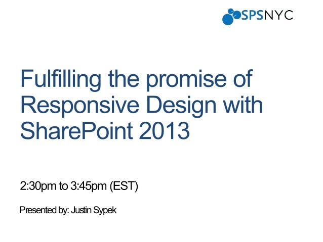 Fulfilling the promise of Responsive Design with SharePoint 2013
