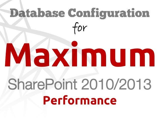 Database Configuration for Maximum SharePoint 2010 Performance