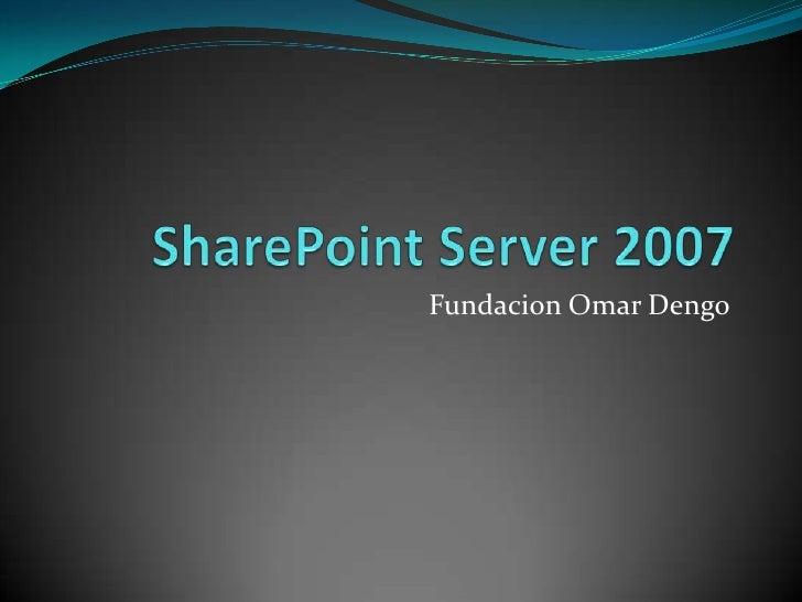 SharePoint Server 2007 <br />Fundacion Omar Dengo<br />