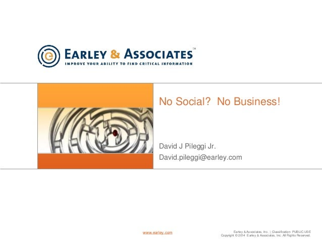 Earley & Associates, Inc. | Classification: PUBLIC USE Copyright © 2014 Earley & Associates, Inc. All Rights Reserved. www...