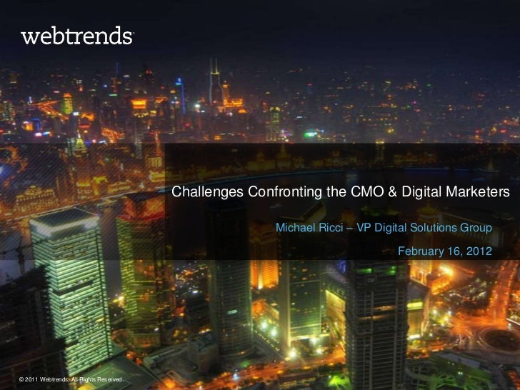 Challenges Confronting the CMO & Digital Marketers                                                        Michael Ricci – ...