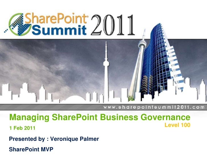 Managing SharePoint Business Governance - SharePoint Summit - Feb 2011