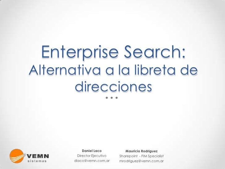 Enterprise Search:Alternativa a la libreta de       direcciones            Daniel Laco          Mauricio Rodriguez        ...
