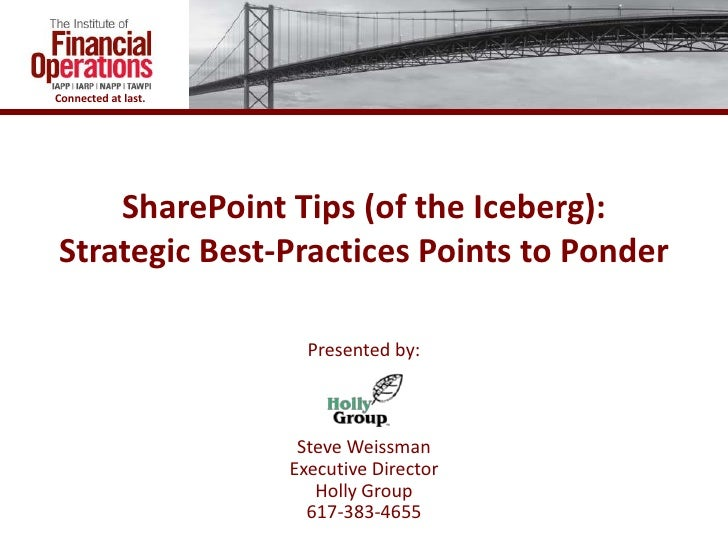 SharePoint Tips (Of The Iceberg)   Strategic Best Practices Points To Ponder