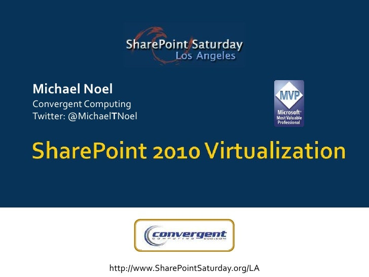 SharePoint 2010 Virtualization - SharePoint Saturday L.A.