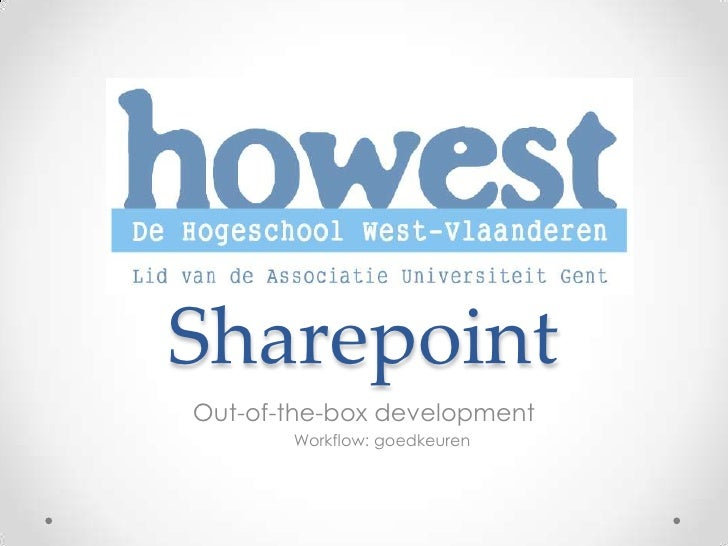 Sharepoint<br />Out-of-the-box development<br />Workflow: goedkeuren<br />