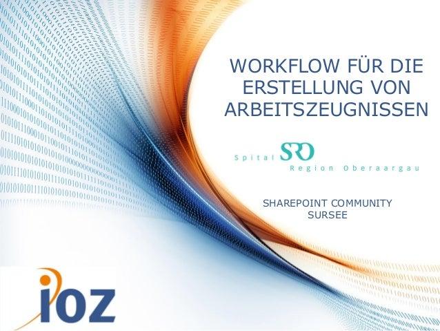 WORKFLOW FÜR DIE                ERSTELLUNG VON               ARBEITSZEUGNISSEN                        SHAREPOINT COMMUNITY...