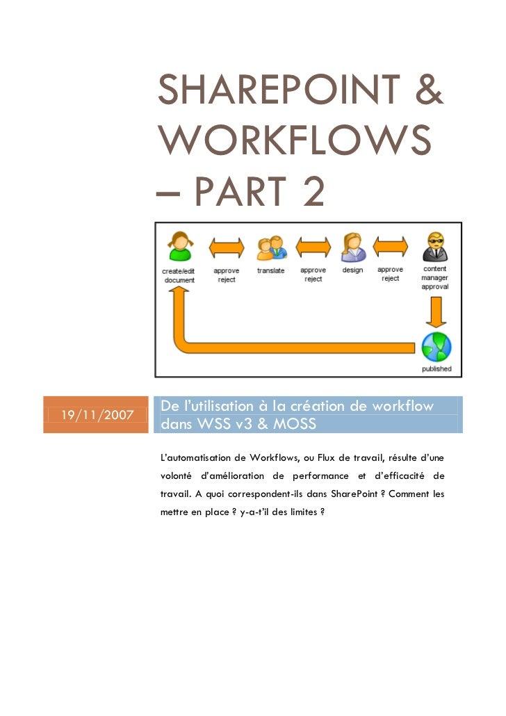SHAREPOINT               WORKFLOWS              – PART 2    19/11/2007              De l'utilisation à la création de work...