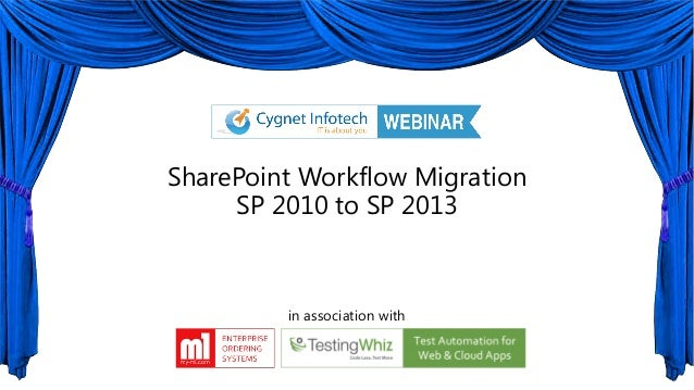 SharePoint Workflow MigrationSP 2010 to SP 2013in association with