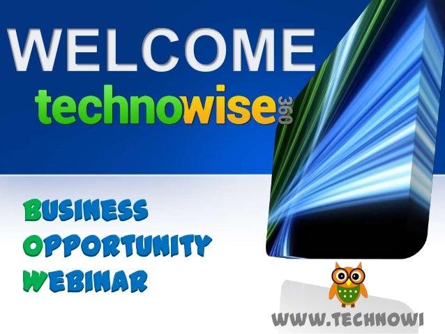 Business Opportunity Webinar www.technowi