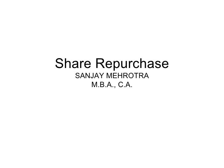 Share Repurchase SANJAY MEHROTRA M.B.A., C.A.