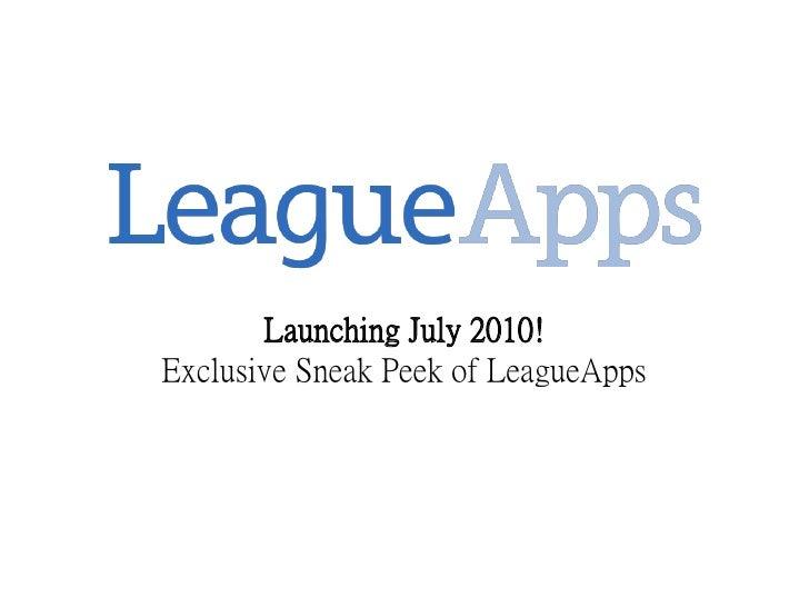 Launching July 2010! Exclusive Sneak Peek of LeagueApps